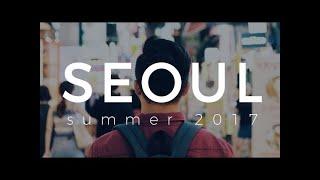 Seoul, Summer 2017. [G7X Cinematic Travel VLOG]