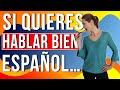 Si quieres HABLAR BIEN español… (OPORTUNIDADES)