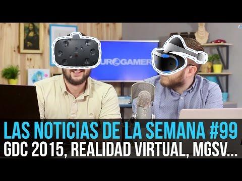 ¡La semana en 10min #99! GDC 2015, Realidad virtual, Metal Gear Solid V...