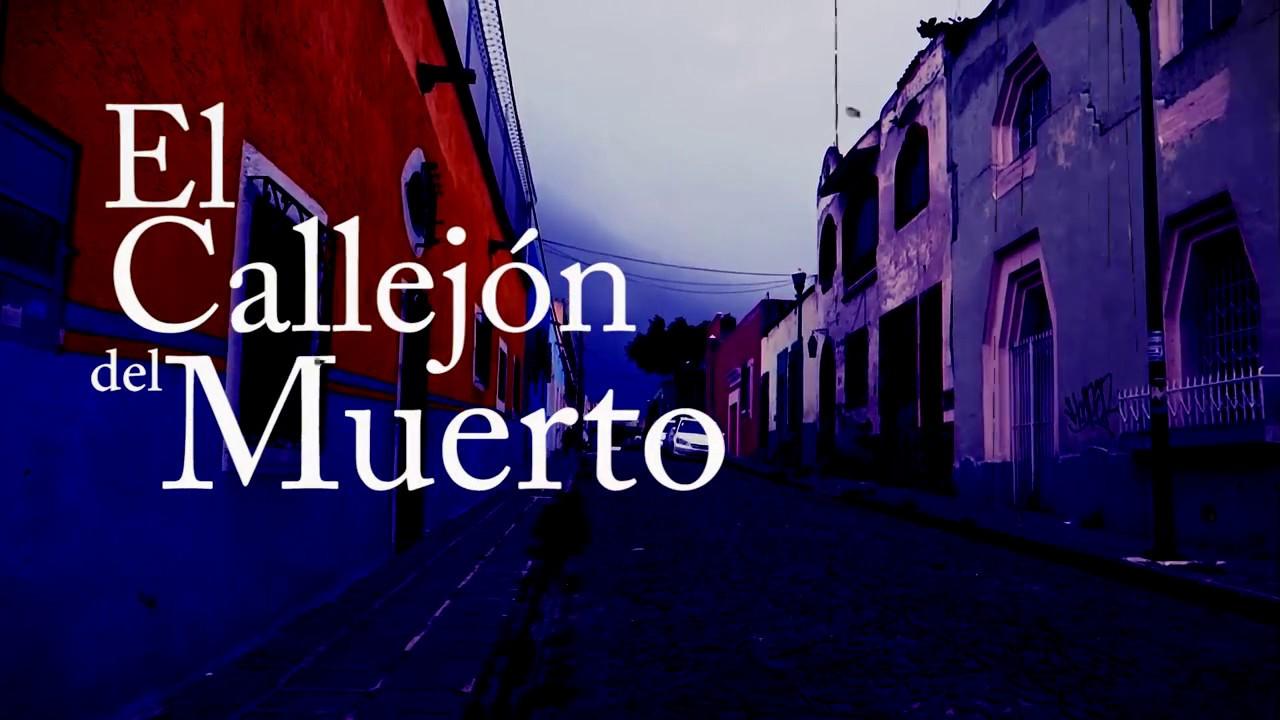 Leyenda El Callejón Del Muerto - Saboreando Puebla - YouTube