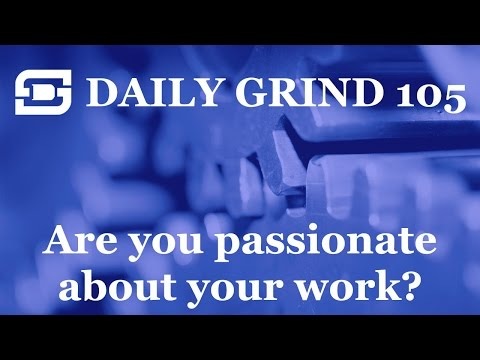 Deepwater Subsea | Daily Grind #105 - Do you have a passion for the work that you do?