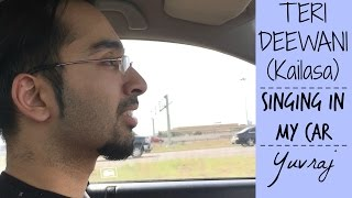 Teri Deewani - Kailasa   Singing In My Car   Yuvraj