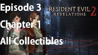 Resident Evil Revelations 2 All Collectibles Episode 3 Chapter 3-1 Claire