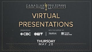 The 2020 Canadian Screen Awards Virtual Presentation - Thursday, May 28, 2020