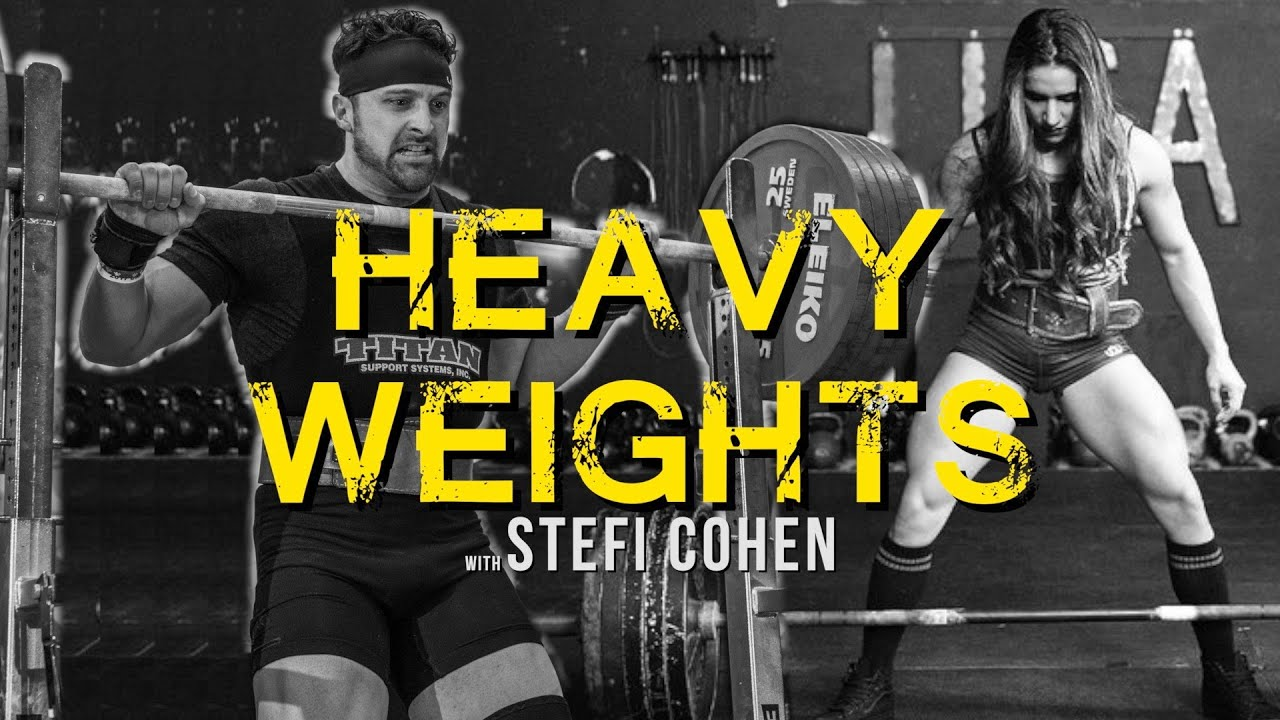 Heavy weights with Stefi Cohen