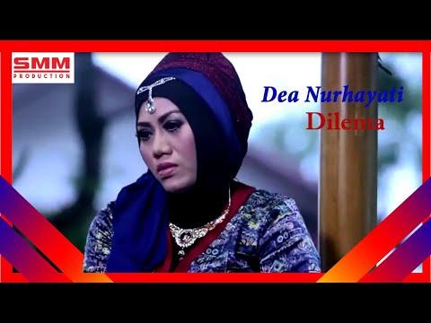 DEA NURHAYATI - DILEMA - Official Music Video - SMM Production