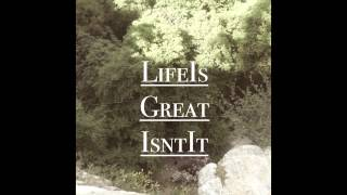 LifeIsGreatIsntit. - Under The Bridge (Free MP3 Download)