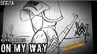 Download WOW..makna dari lagu ON MY W4Y Alan Walker sebagai soundtrack game PUBG | cerita bergambar
