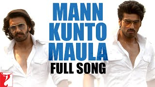 Video Mann Kunto Maula - Full Song | Gunday | Ranveer Singh | Arjun Kapoor | Shadab Faridi | Altamash download MP3, 3GP, MP4, WEBM, AVI, FLV Juni 2018