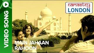 Main Jahan Rahoon (Sad Version) | Namastey London | Akshay Kumar & Katrina Kaif