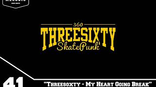 Video Vol 41. Threesixty - My Heart Going Break download MP3, 3GP, MP4, WEBM, AVI, FLV Maret 2018