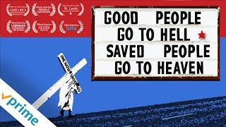 Good People Go To Hell, Saved People Go To Heaven | Trailer | Available now