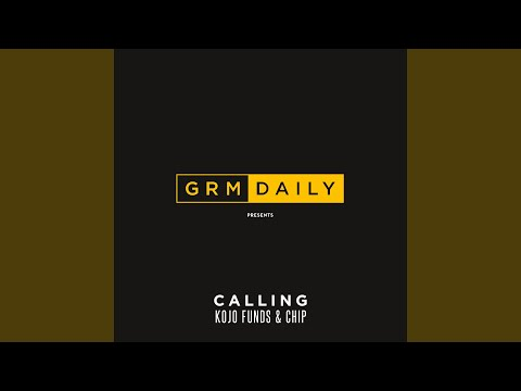 Calling (feat. Kojo Funds & Chip)