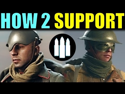 Battlefield 1: Support Class Complete Guide!