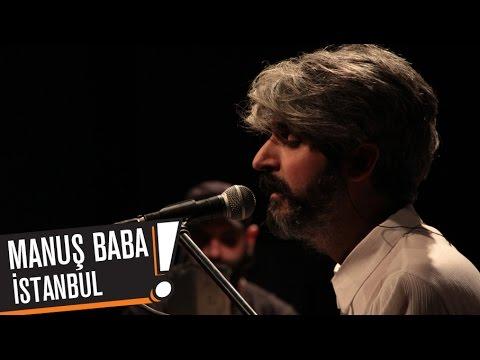 Manuş Baba - İstanbul (B!P AKUSTİK)