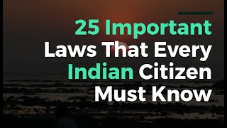 25 Important Laws That Every Indian Citizen Must Know | Legal Bonanza