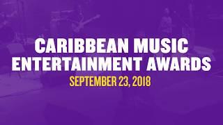 Caribbean Music Entertainment Awards - Coming September 23, 2018