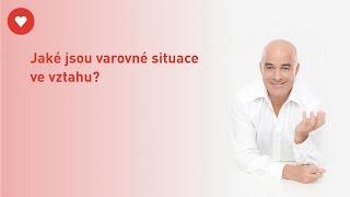 Aleš Kalina - Jaké jsou varovné situace ve vztahu?