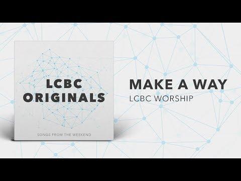 Make A Way - LCBC Worship