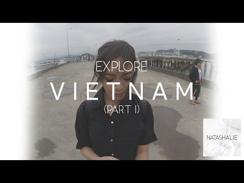 EXPLORE VIETNAM (PART I)   #FAMILYTRIP