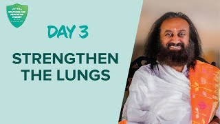 Strengthen The Lungs | Day 3 of 10 Days Breath And Meditation Journey With Gurudev