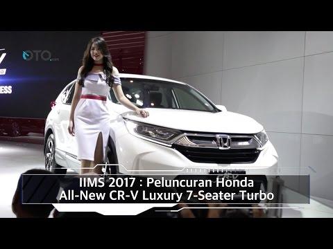 IIMS 2017 : Peluncuran Honda All New CR-V Luxury 7-Seater Turbo I OTO.com