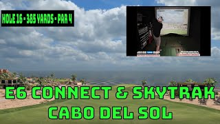 E6 Connect on Skytrak Gameplay - Cabo Del Sol Course