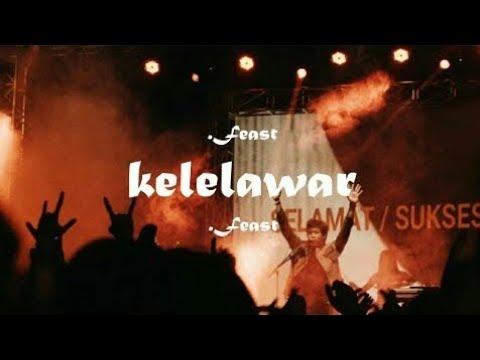 Download  .Feast - Kelelawar ft. Karaeng Adjie Un   Gratis, download lagu terbaru