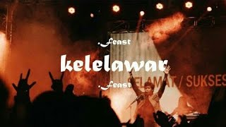 .Feast - Kelelawar ft. Karaeng Adjie (Unofficial Lyric Video)