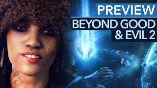 Beyond Good & Evil 2 - Preview: So ambitioniert wie Star Citizen