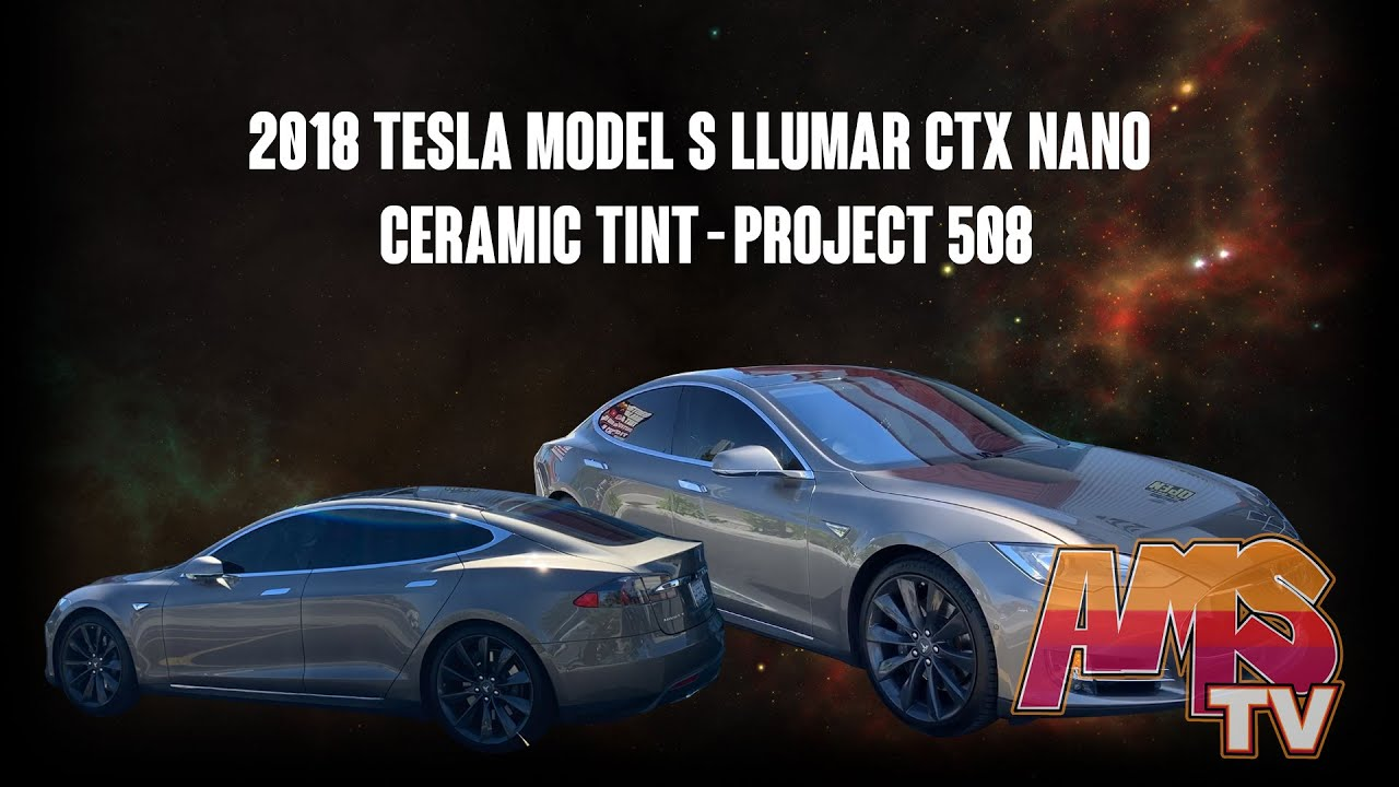 2018 Tesla Model S Llumar CTX Nano Ceramic Tint - Project 508