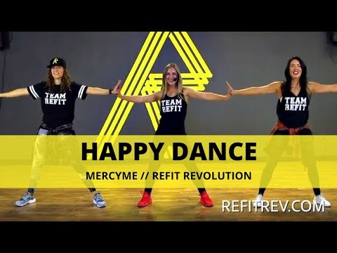 Happy Dance || MercyMe || Cardio Dance Fitness || REFIT® REVOLUTION