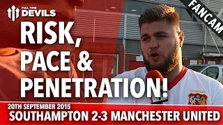 Risk, Pace & Penetration | Southampton 2-3 Manchester United | FANCAM