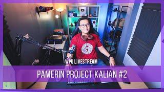 Pamerin Project Kalian #2