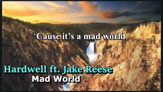 Hardwell feat. Jake Reese - Mad World (Original Mix) [Lyrics]