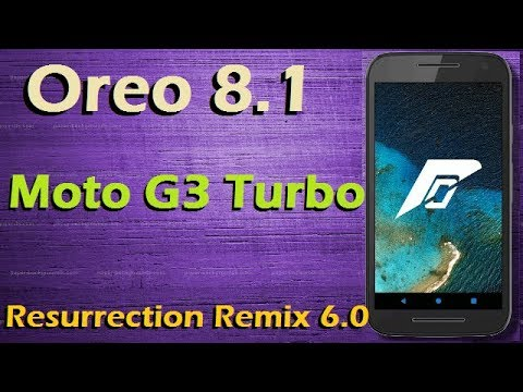 Stable Oreo 8 1 For Moto G3 Turbo (Resurrection Remix v6 0) Official Update  & Review