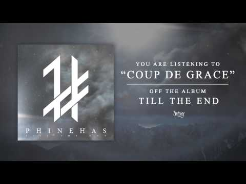 Phinehas  Coup De Grace Track Video