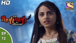 Yeh Moh Moh Ke Dhaage - ये मोह मोह के धागे - Episode 72 - 28th June, 2017
