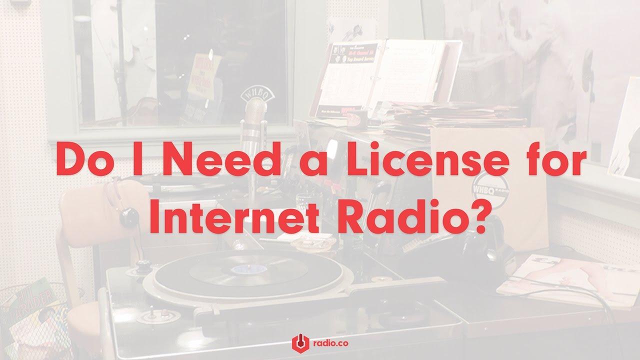 Do I Need a License for Internet Radio?