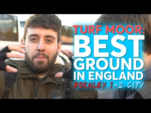 Turf Moor: Best Ground in England! | Burnley 1-2 Manchester City