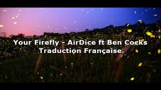 AirDice Ft Ben Cocks Your Firefly Traduction En Français