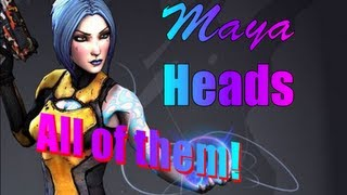 All Maya's Heads - Borderlands 2