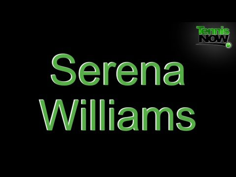 How To Pronounce Serena Williams