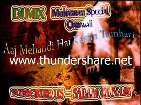 DJ MIX QAWWALI - Aaj Mehandi Hai Kasim Tumhari Moharram Special