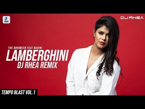 Lamberghini (Remix) | DJ Rhea | The Doorbeen | Ragini | Latest Punjabi Song 2018 | Tempo Blast Vol 1