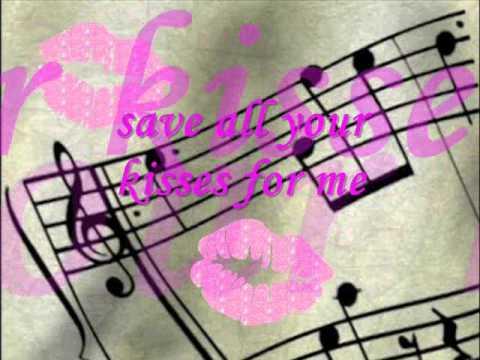 "Save Your Kisses For Me by: ""Brotherhood Of Man"" Lyrics"