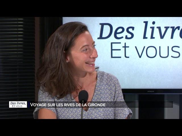 Des livres et vous : Voyage sur les rives de la Gironde