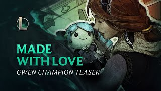 Made with Love | Gwen Champion Teaser - League of Legends