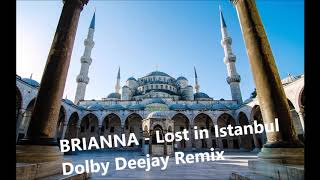 BRIANNA Lost in Istanbul Dolby Deejay Remix