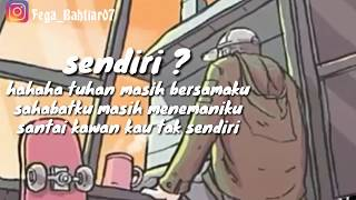 Story wa animasi keren SENDIRI SANTAI KAWAN